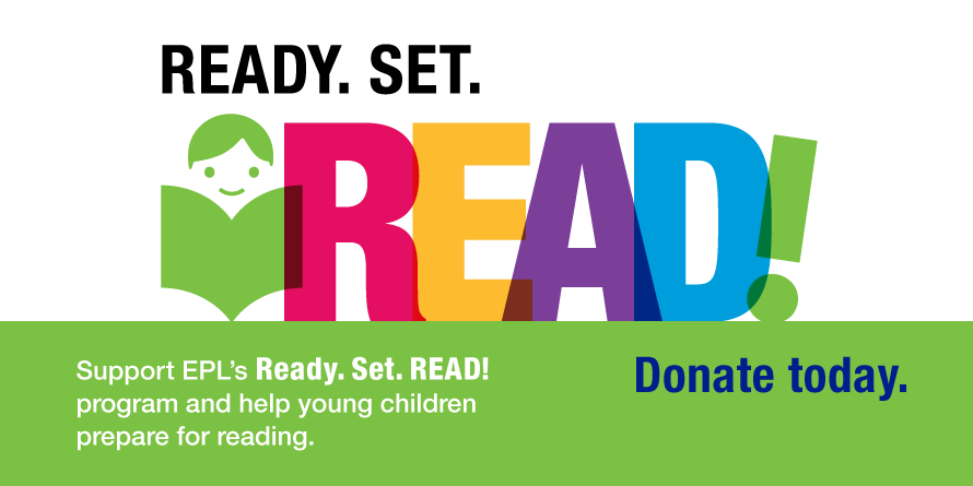 Support EPL's Ready. Set. READ! program and help young children prepare for reading