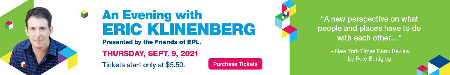 An Evening with Eric Klinenberg presented by the Friends of EPL